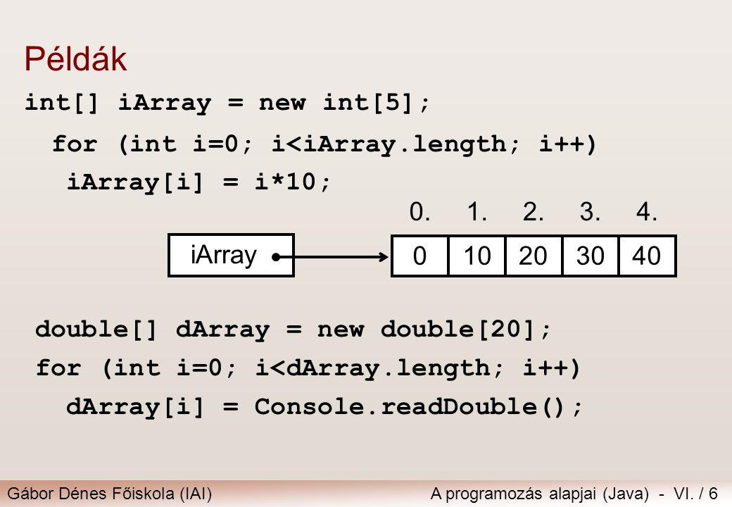 Példák int[] iArray = new int[5];